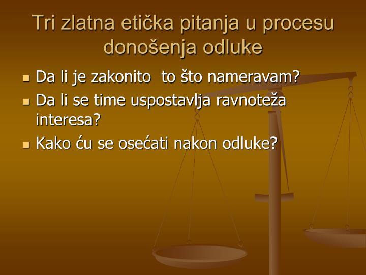 Tri zlatna etička pitanja u procesu donošenja odluke