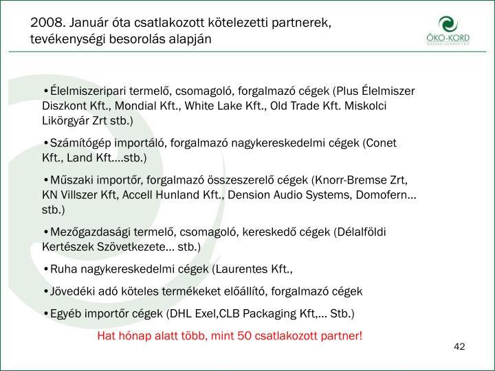 2008. Január óta csatlakozott kötelezetti partnerek,