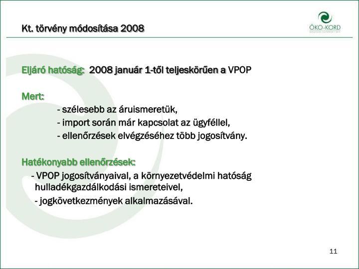 Kt. törvény módosítása 2008