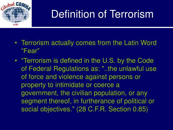 "Terrorism actually comes from the Latin Word ""Fear"""