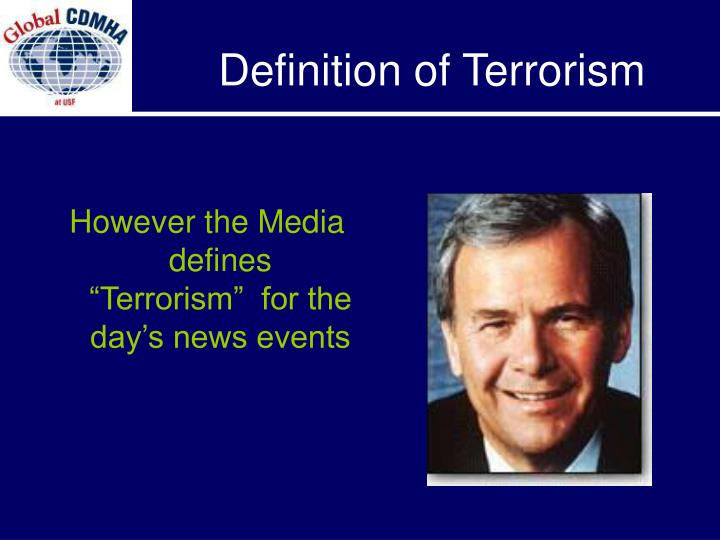 "However the Media defines ""Terrorism""  for the day's news events"