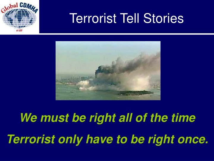 Terrorist Tell Stories