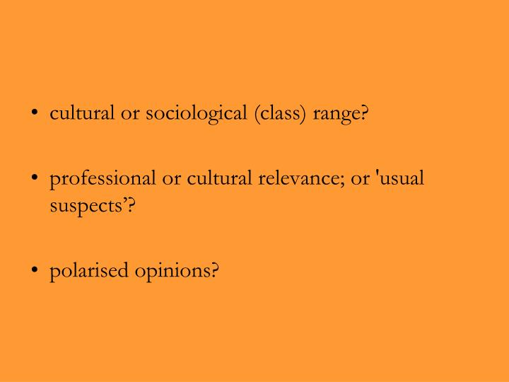 Cultural or sociological (class) range?