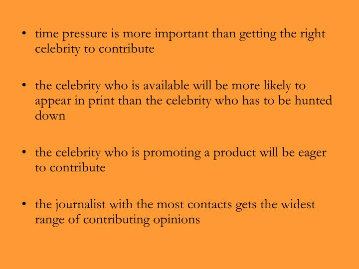 time pressure is more important than getting the right celebrity to contribute