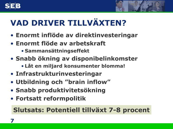 VAD DRIVER TILLVÄXTEN?