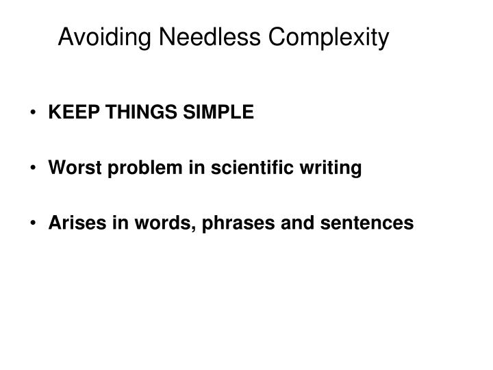 Avoiding Needless Complexity