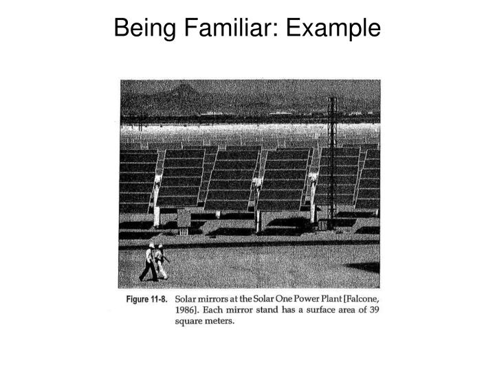 Being Familiar: Example