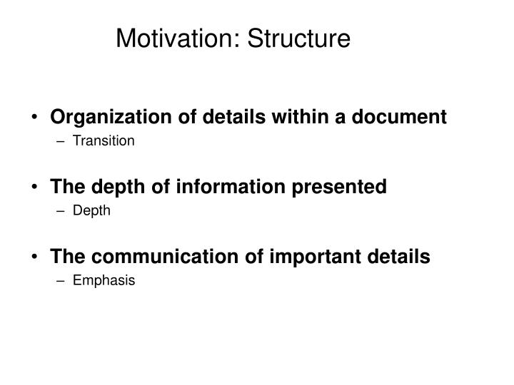 Motivation: Structure