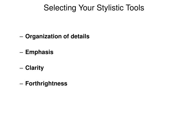 Selecting Your Stylistic Tools