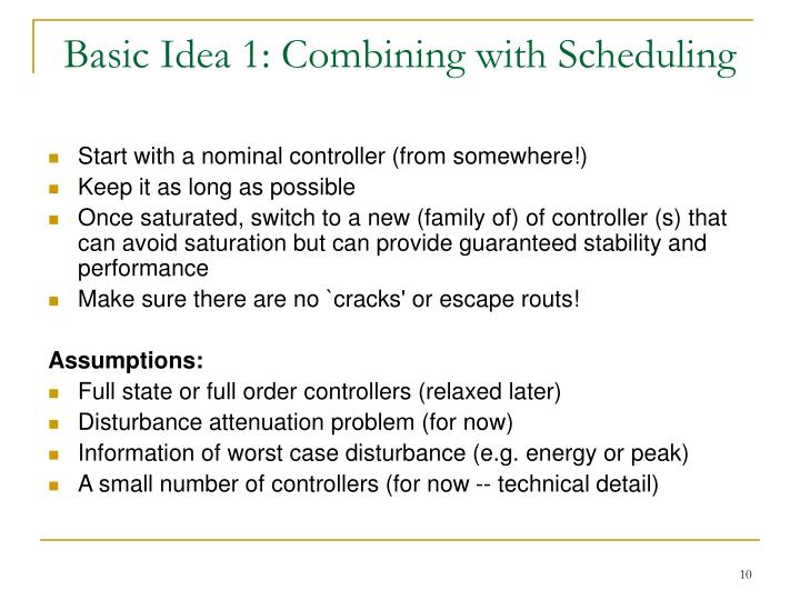 Basic Idea 1: Combining with Scheduling