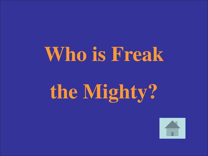 Who is Freak
