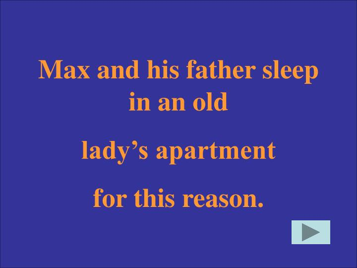Max and his father sleep in an old