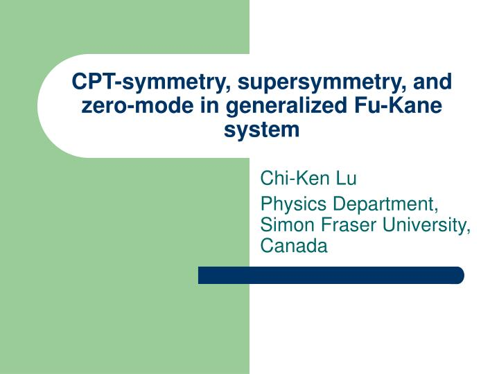 Cpt symmetry supersymmetry and zero mode in generalized fu kane system