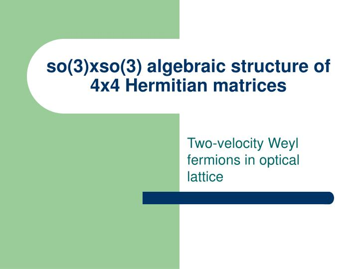 so(3)xso(3) algebraic structure of 4x4 Hermitian matrices