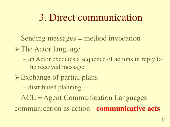 3. Direct communication