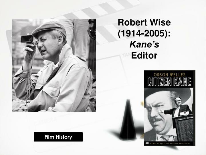 Robert Wise  (1914-2005):