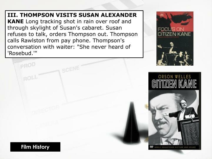 III. THOMPSON VISITS SUSAN ALEXANDER KANE