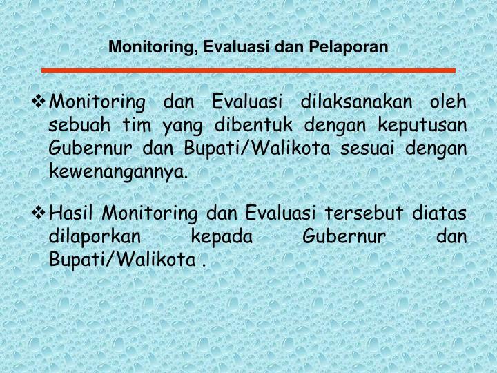 Monitoring, Evaluasi dan Pelaporan