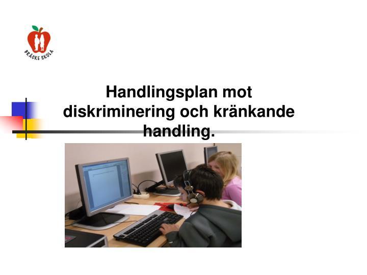 Handlingsplan mot diskriminering och kränkande handling.