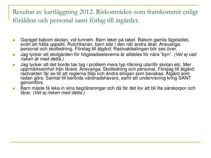 Resultat av kartläggning 2012. Riskområden som framkommit enligt föräldrar och personal samt förlag till åtgärder.