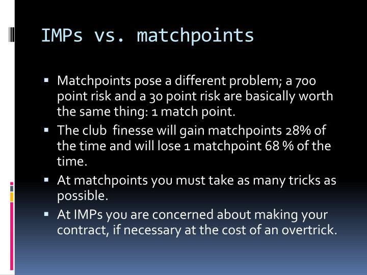 IMPs vs. matchpoints