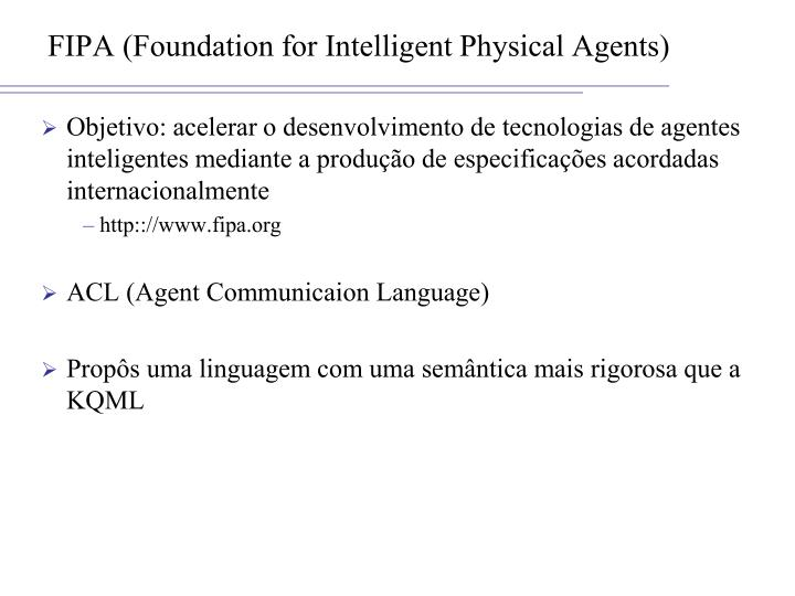FIPA (Foundation for Intelligent Physical Agents)