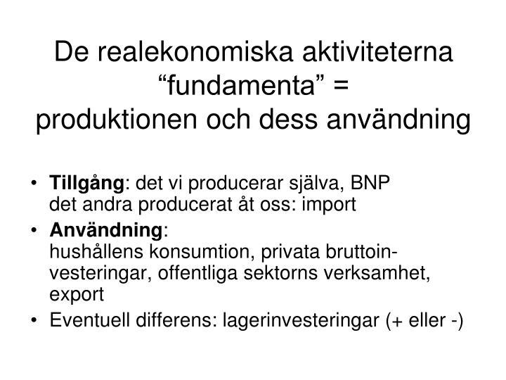 """De realekonomiska aktiviteterna """"fundamenta"""" ="""