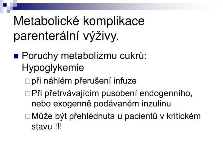 Metabolické komplikace parenterální výživy.