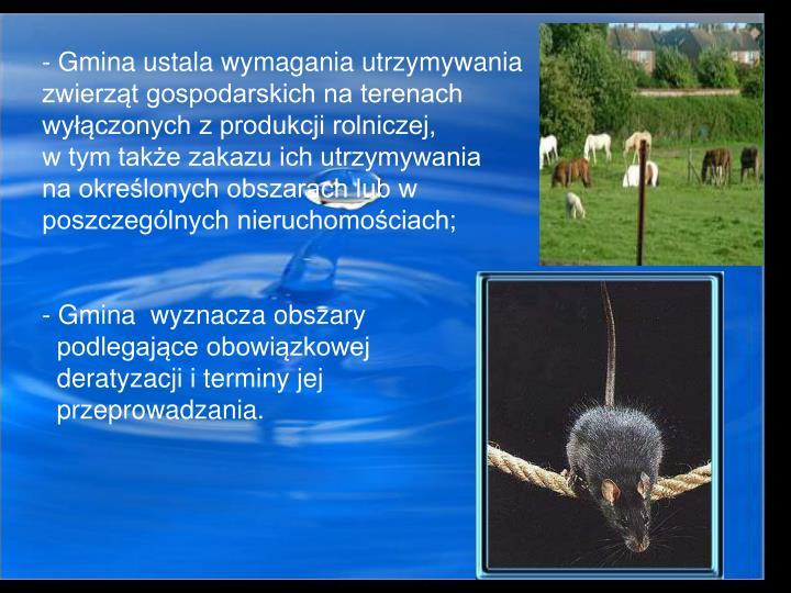 Gmina ustala wymagania utrzymywania zwierzt gospodarskich na terenach wyczonych z produkcji rolniczej,