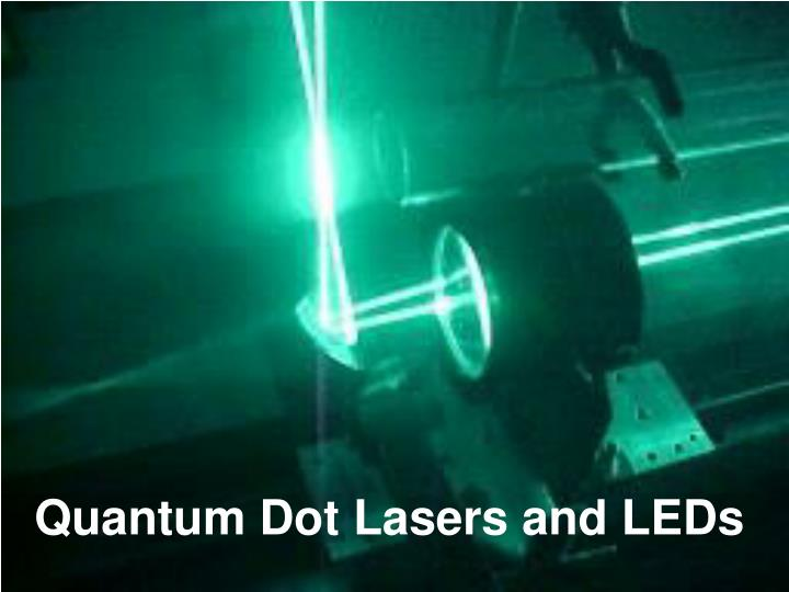 Quantum Dot Lasers and LEDs