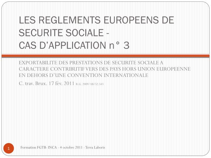 LES REGLEMENTS EUROPEENS DE SECURITE SOCIALE -