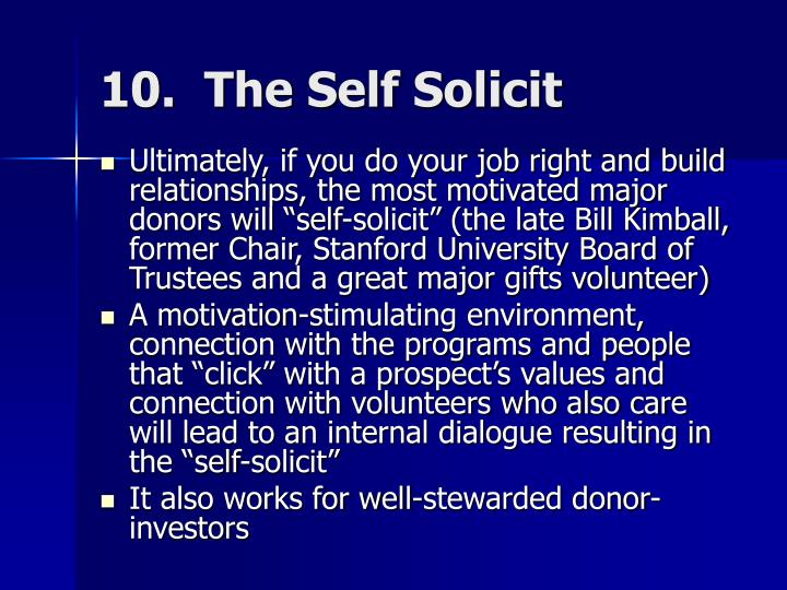 10.  The Self Solicit