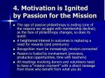 4 motivation is ignited by passion for the mission