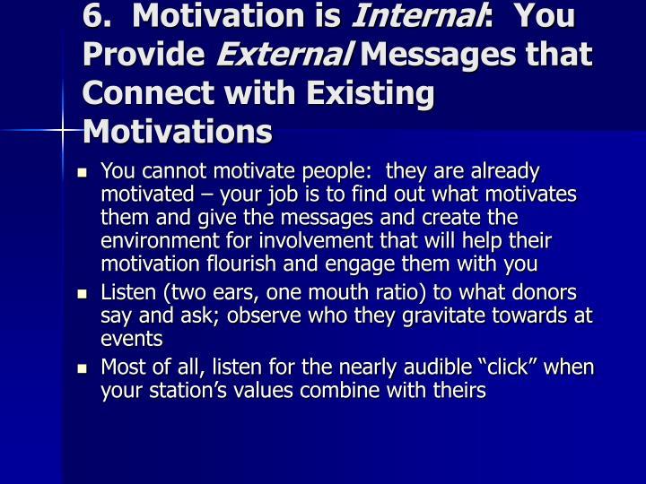 6.  Motivation is
