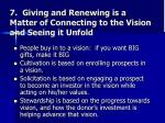 7 giving and renewing is a matter of connecting to the vision and seeing it unfold