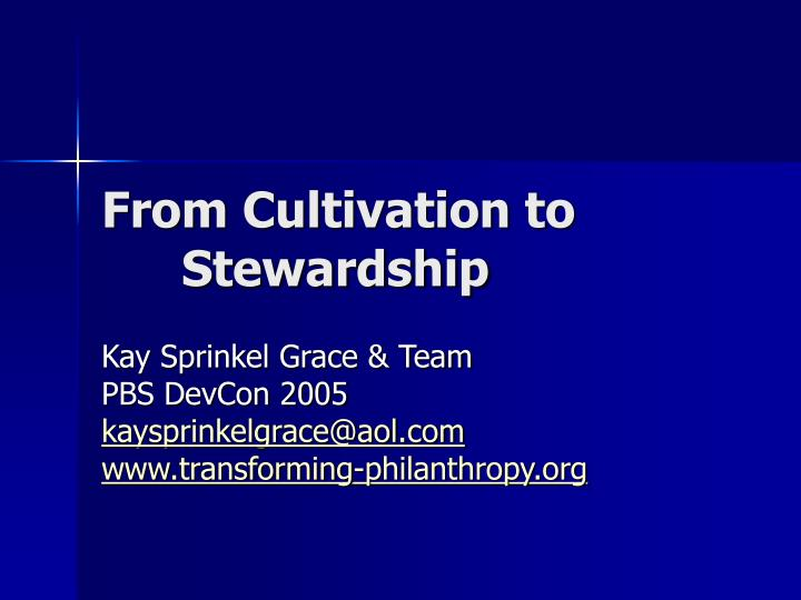 From Cultivation to    Stewardship