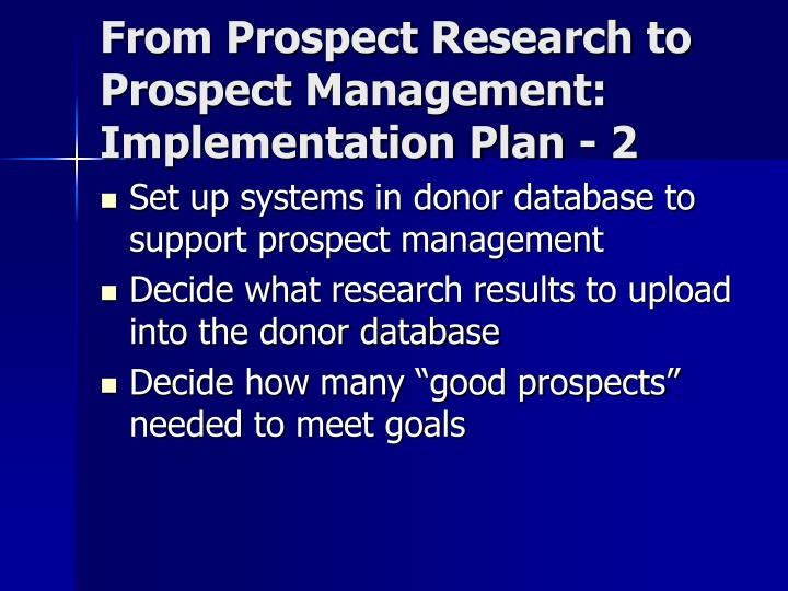 From Prospect Research to Prospect Management: Implementation Plan - 2