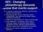 ket changing philanthropy demands case that merits support