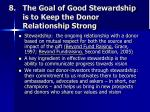 the goal of good stewardship is to keep the donor relationship strong