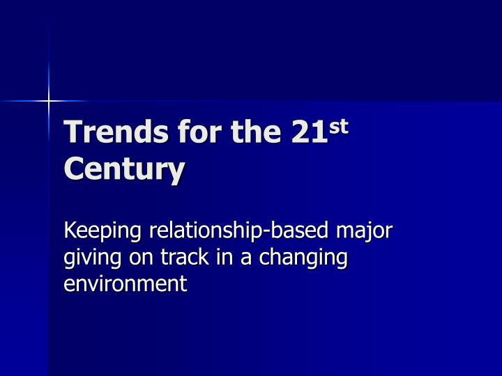 Trends for the 21
