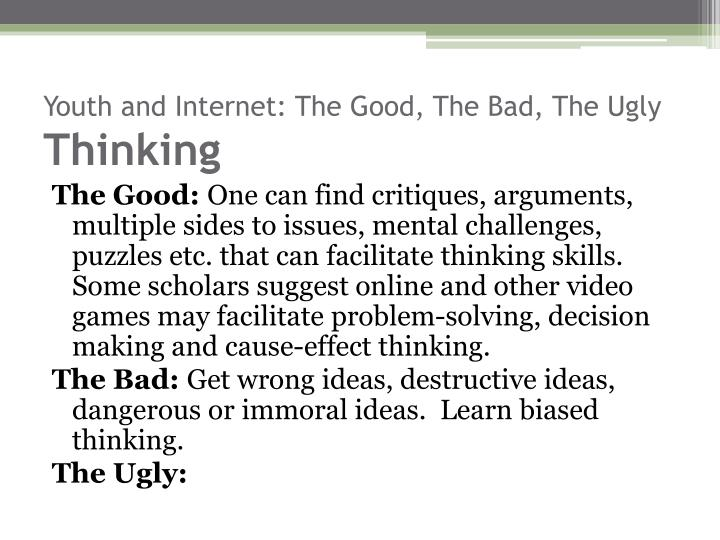 Youth and internet the good the bad the ugly thinking