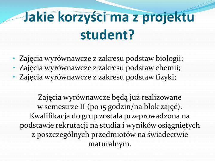 Jakie korzyści ma z projektu student?