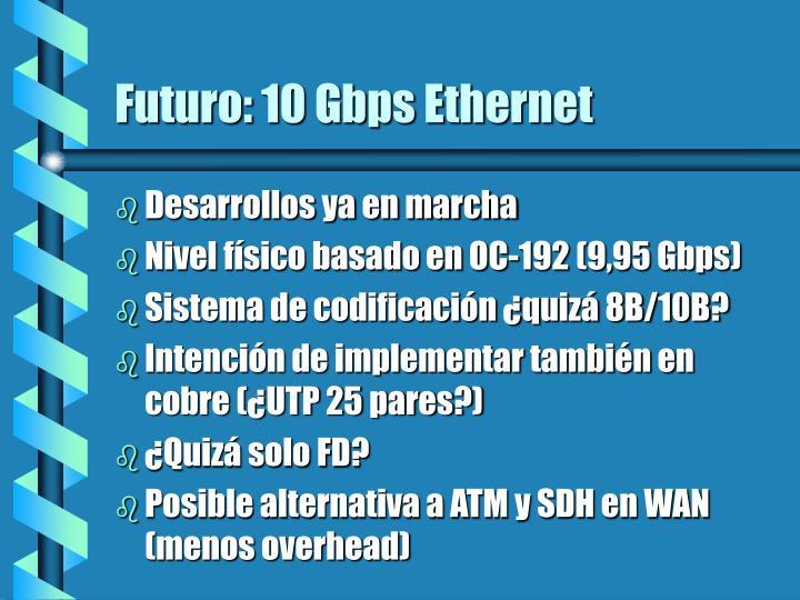 Futuro: 10 Gbps Ethernet