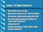futuro 10 gbps ethernet