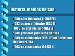 historia medios f sicos