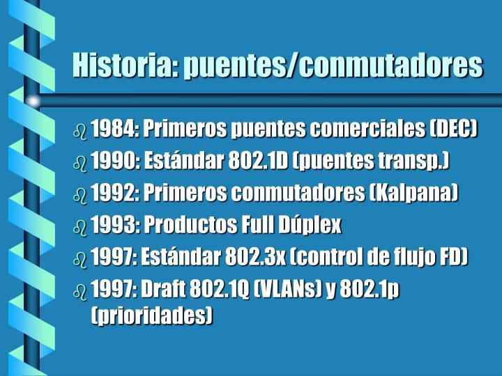 Historia: puentes/conmutadores