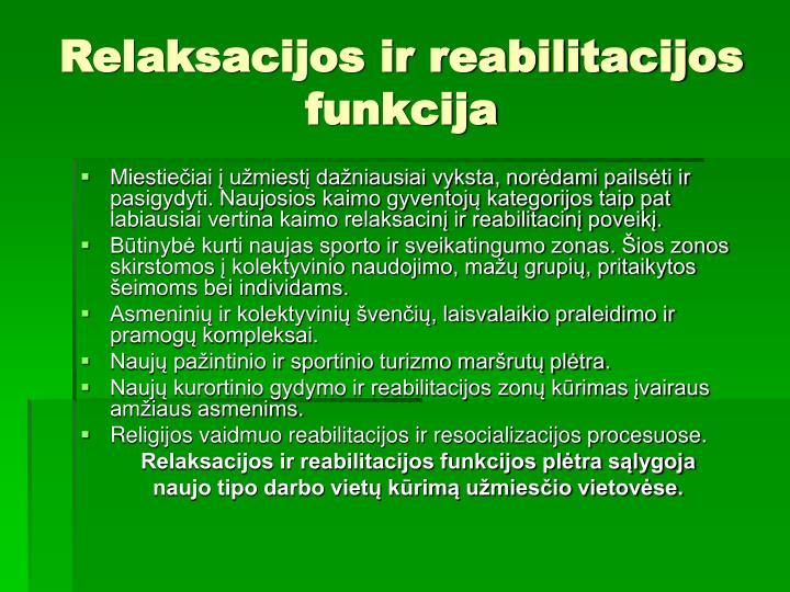 Relaksacijos ir reabilitacijos funkcija