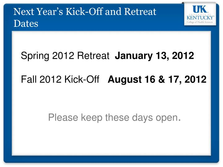 Next Year's Kick-Off and Retreat Dates