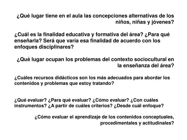 ¿Qué lugar tiene en el aula las concepciones alternativas de los niños, niñas y jóvenes?