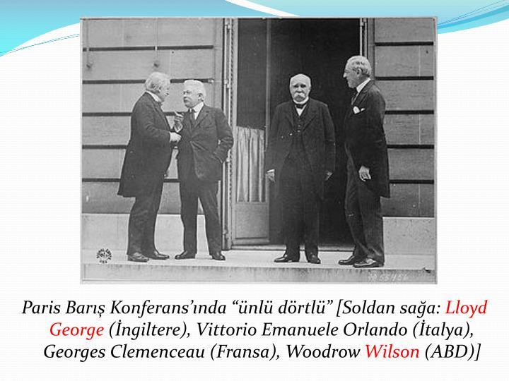 """Paris Barış Konferans'ında """"ünlü dörtlü"""" [Soldan sağa:"""
